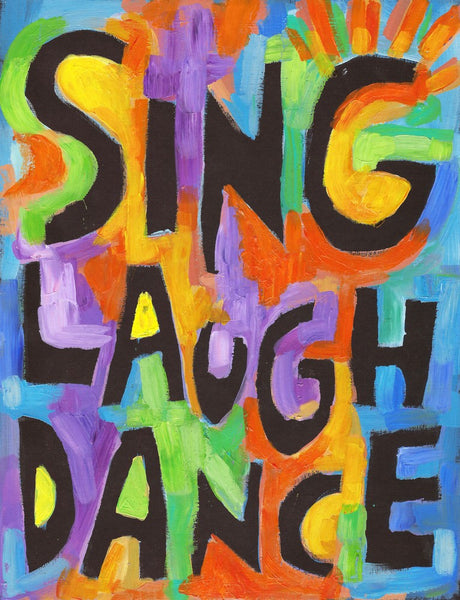 Sing laugh dance