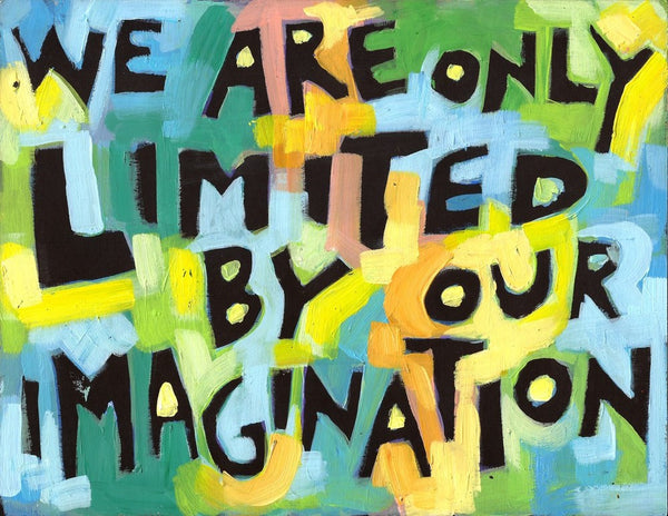 We are only limited by our imagination