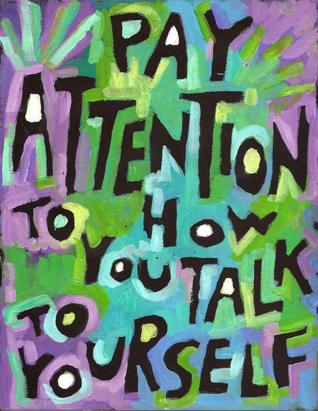 Pay attention to how you talk to yourself