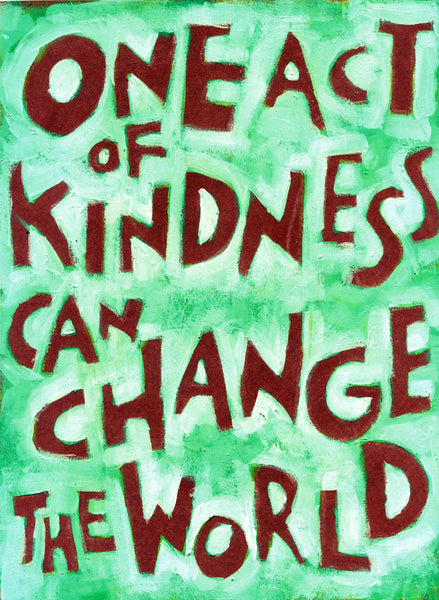 One act of Kindness can CHANGE the world