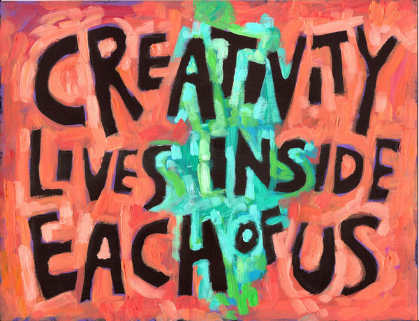 Creativity resides inside each of us