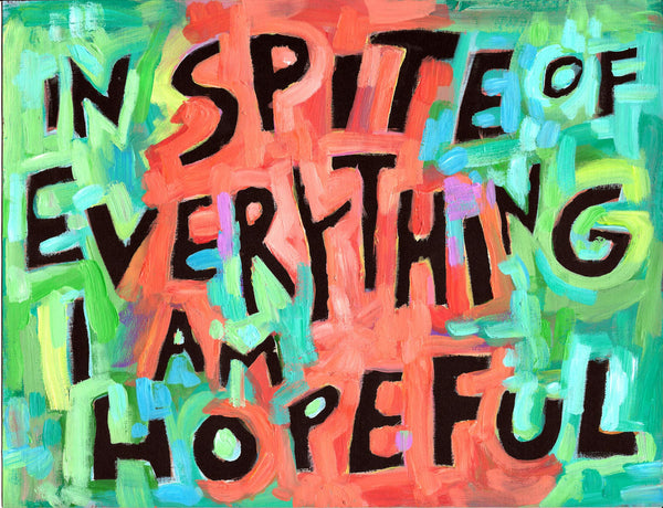 In spite of Everything I Have hope