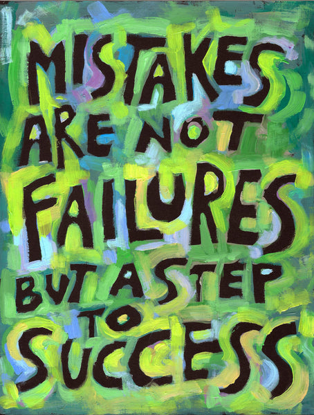 Mistakes are not failures but a step to success