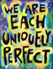 We are each uniquely Perfect