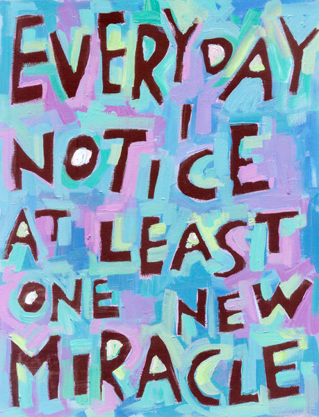 Everyday I notice at least one new Miracle
