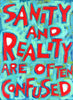 Sanity and Reality are often Confused