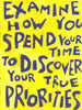 Examine How you spend your Days to Discover your TRUE Priorities
