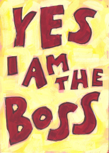 Yes I am the boss