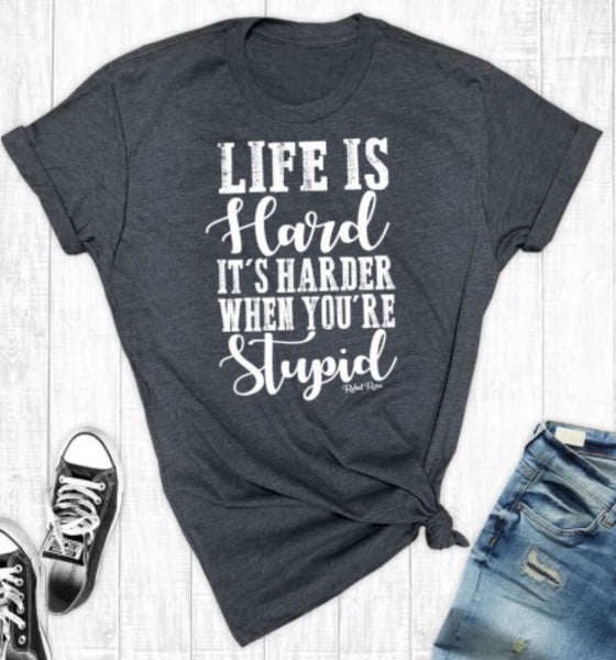 Women's Soft Graphic Tee - Grey Life Is Hard