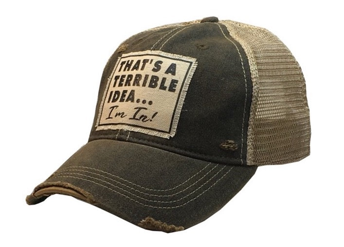 Distressed Trucker Cap - Distressed Black-That's A Terrible Idea... I'm In!