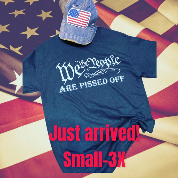 We the People are Pissed tee