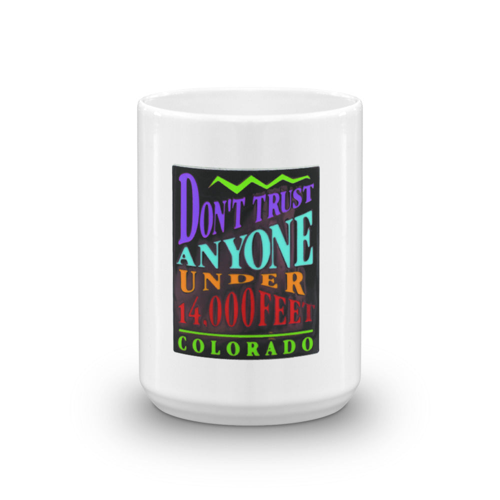 Don't Trust Anyone Under 14,000 Feet Mug