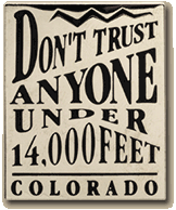 Dont Trust Anyone Under 14,000 Feet Pin Silver and black