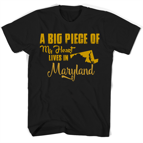 A Big Piece Of My Heart Lives In Maryland T Shirts