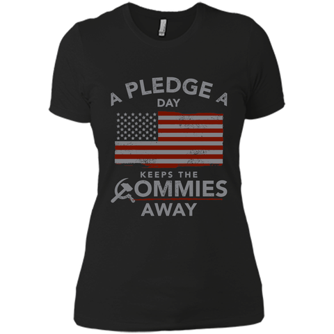 A Pledge a Day Keeps the Commies Away T Shirts Black / Small Next Level Ladies Boyfriend Tee - Family Reunion Tee