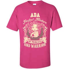 Ada Perfect Mixture Of Princess And Warrior T Shirts Custom Ultra Cotton - Family Reunion Tee