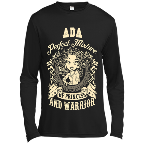 Ada Perfect Mixture Of Princess And Warrior T Shirts Black / Small Long Sleeve Moisture Absorbing Shirt - Family Reunion Tee