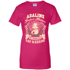 Adaline Perfect Mixture Of Princess And Warrior T Shirts Ladies Custom - Family Reunion Tee