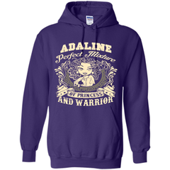 Adaline Perfect Mixture Of Princess And Warrior T Shirts Pullover Hoodie 8 oz - Family Reunion Tee