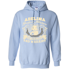 Adelina Perfect Mixture Of Princess And Warrior T Shirts Pullover Hoodie 8 oz - Family Reunion Tee