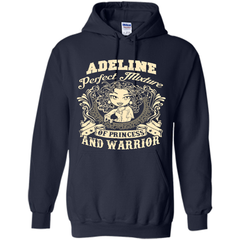 Adeline Perfect Mixture Of Princess And Warrior T Shirts Pullover Hoodie 8 oz - Family Reunion Tee