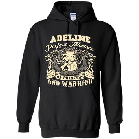 Adeline Perfect Mixture Of Princess And Warrior T Shirts Black / Small Pullover Hoodie 8 oz - Family Reunion Tee