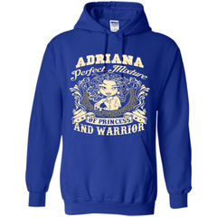 Adriana Perfect Mixture Of Princess And Warrior T Shirts Pullover Hoodie 8 oz - Family Reunion Tee