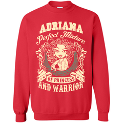 Adriana Perfect Mixture Of Princess And Warrior T Shirts Printed Crewneck Pullover Sweatshirt 8 oz - Family Reunion Tee