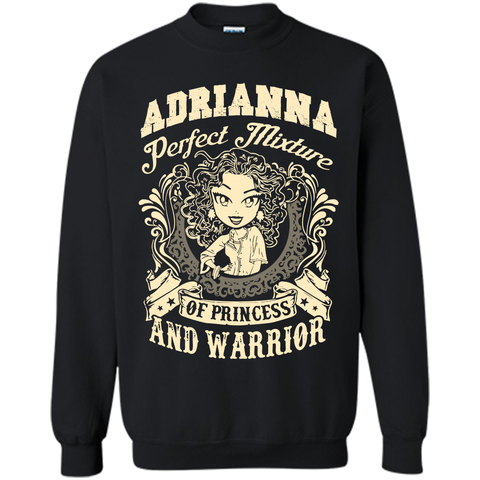 Adrianna Perfect Mixture Of Princess And Warrior T Shirts Black / Small Printed Crewneck Pullover Sweatshirt 8 oz - Family Reunion Tee