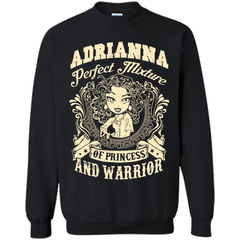 Adrianna Perfect Mixture Of Princess And Warrior T Shirts Printed Crewneck Pullover Sweatshirt 8 oz - Family Reunion Tee