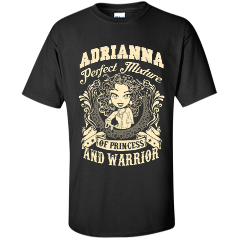Adrianna Perfect Mixture Of Princess And Warrior T Shirts Black / Small Custom Ultra Cotton - Family Reunion Tee