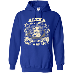 Alexa Perfect Mixture Of Princess And Warrior T Shirts Pullover Hoodie 8 oz - Family Reunion Tee