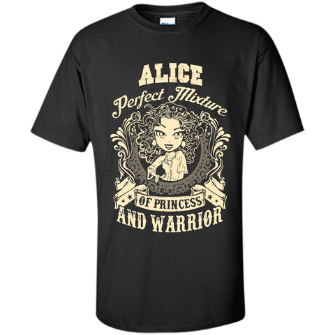 Alice Perfect Mixture Of Princess And Warrior T Shirts Black / Small Custom Ultra Cotton - Family Reunion Tee