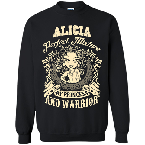 Alicia Perfect Mixture Of Princess And Warrior T Shirts Black / Small Printed Crewneck Pullover Sweatshirt 8 oz - Family Reunion Tee
