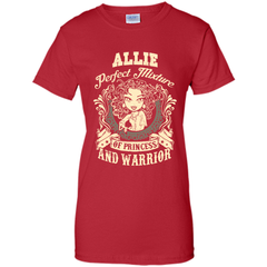 Allie Perfect Mixture Of Princess And Warrior T Shirts Ladies Custom - Family Reunion Tee
