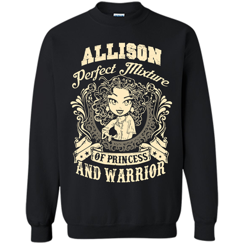 Allison Perfect Mixture Of Princess And Warrior T Shirts Black / Small Printed Crewneck Pullover Sweatshirt 8 oz - Family Reunion Tee