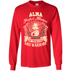 Alma Perfect Mixture Of Princess And Warrior T Shirts LS Ultra Cotton Tshirt - Family Reunion Tee