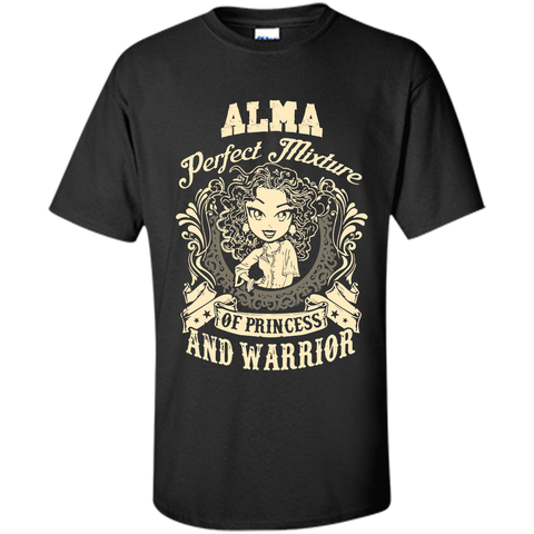 Alma Perfect Mixture Of Princess And Warrior T Shirts Black / Small Custom Ultra Cotton - Family Reunion Tee