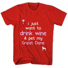 I Just Want To Drink Wine Pet My Great Dane T Shirts Gildan Unisex T-Shirt - Family Reunion Tee