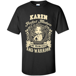 Karen Perfect Mixture Of Princess And Warrior T Shirts