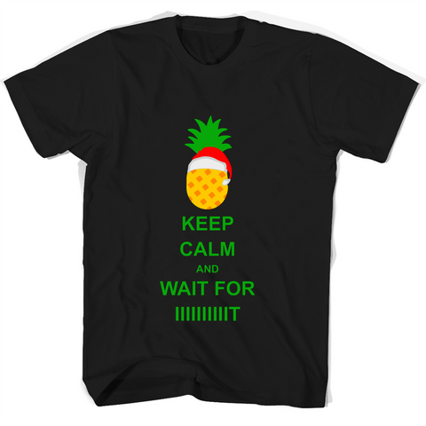 Keep Calm And Wait For It T Shirts