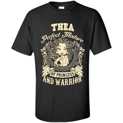 Thea Perfect Mixture Of Princess And Warrior T Shirts