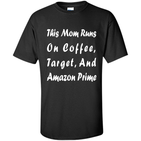 This Mom Runs On Coffee, Target, And Amazon Prime Shirts