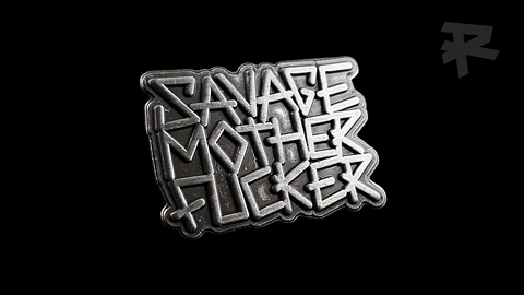 SAVAGE MOTHER FUCKER PIN