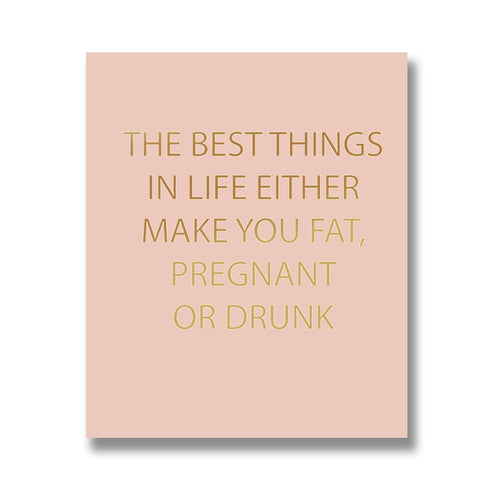 The Best Things in Life Gold Foil Plaque