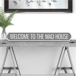 Grey Madhouse SIGN