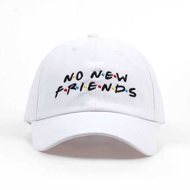 No New Friends Baseball Caps
