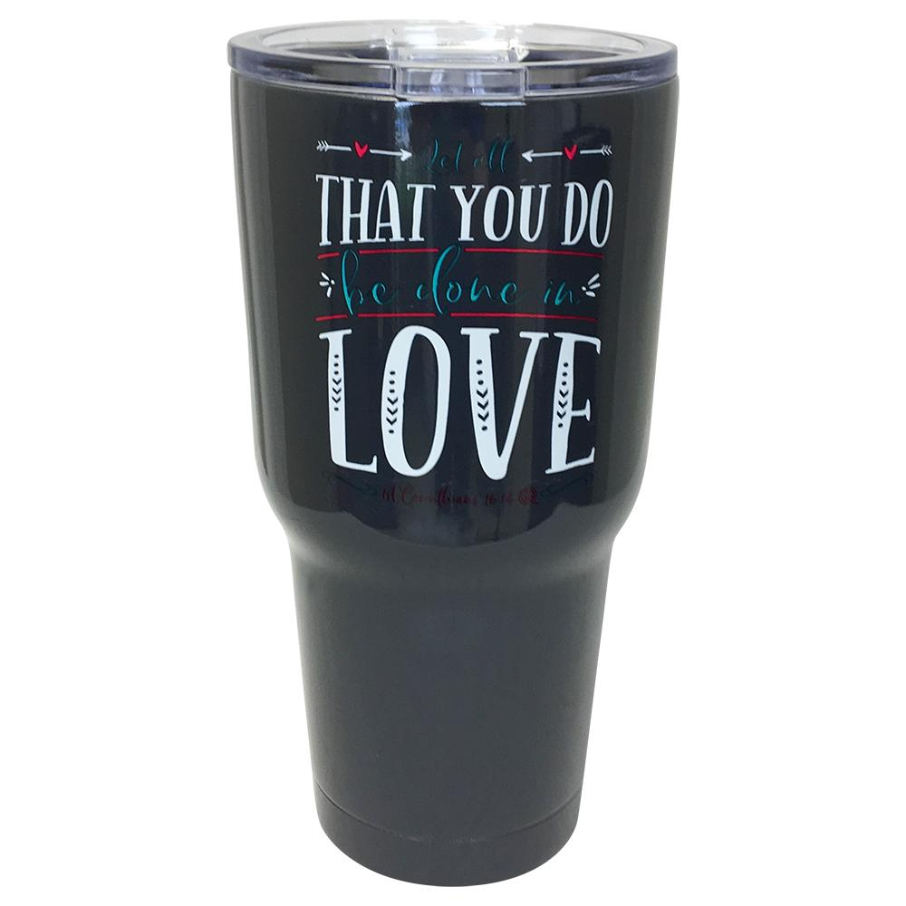 TB2468 Let All You Do Stainless Steel Tumbler