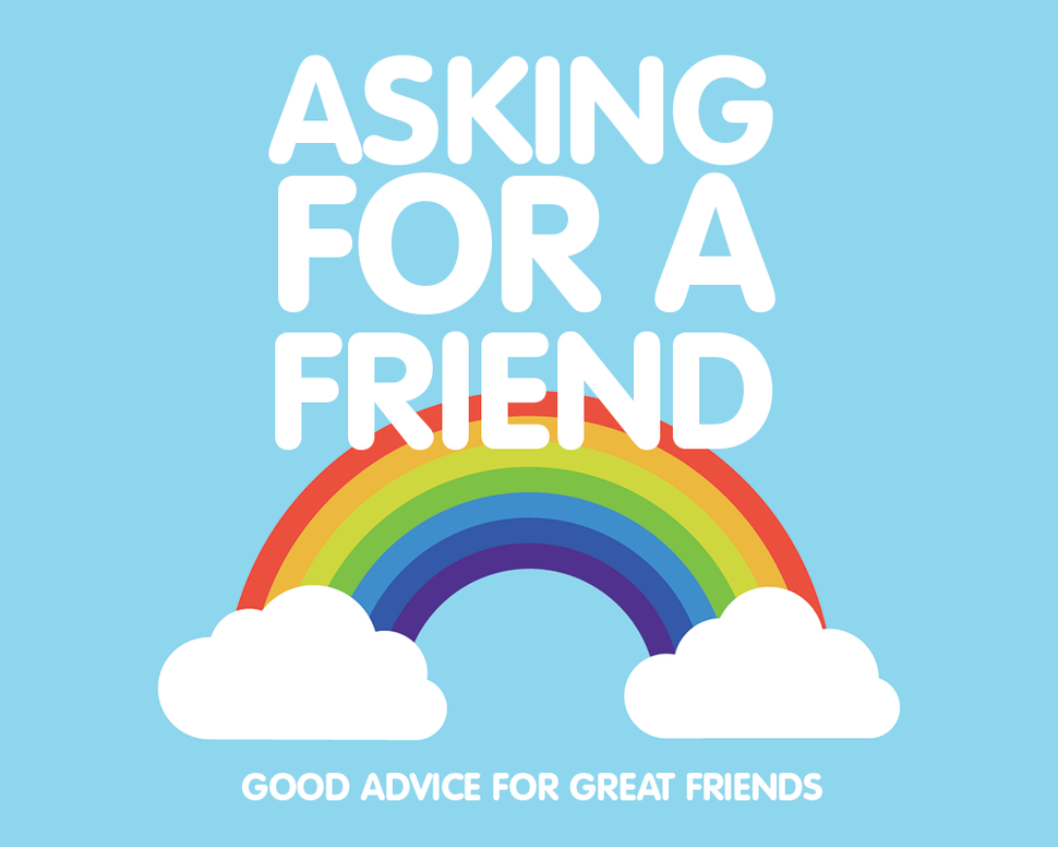 Asking For A Friend: Good Sex Advice for Great Friends