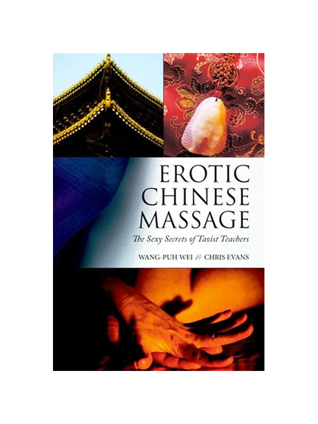 Erotic Chinese Massage: Sexy Secrets